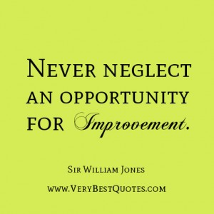 514340417-learning-quotes-self-improvement-quotes-never-neglect-an-opportunity-for-improvement_