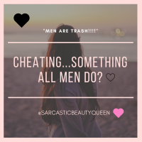 Cheating..... Something all men do?