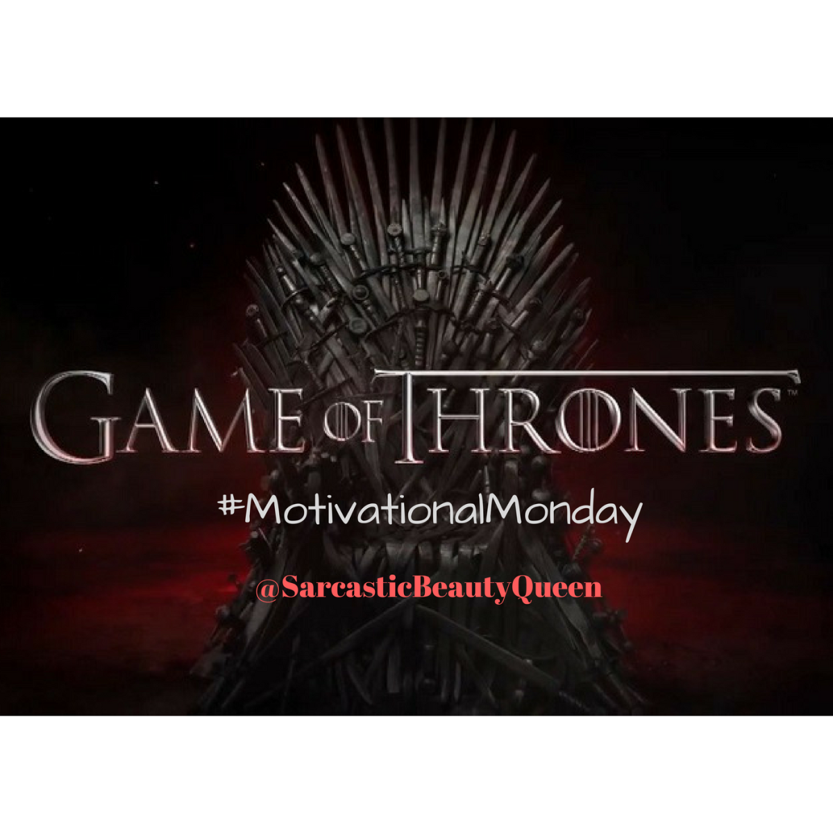 Motivational Monday- Game of Thrones Ed.