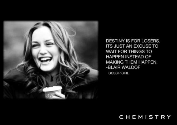 f733d162d0aab12a53d65f385cd8ae00--destiny-quotes-gossip-girls