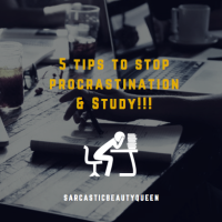 5 Tips to kick Procrastination to the curb and Study!