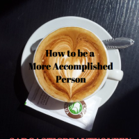 How to be a More Accomplished Person