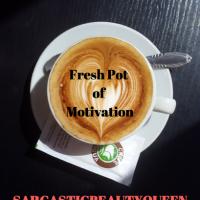 Fresh pot of motivation